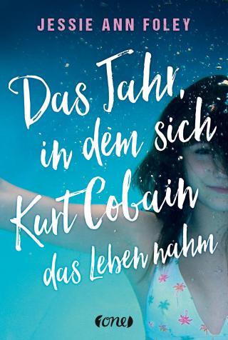 Cover-Bild Das Jahr, in dem sich Kurt Cobain das Leben nahm