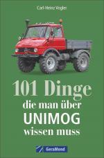Cover-Bild 101 Dinge, die man über UNIMOG wissen muss