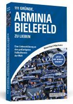 Cover-Bild 111 Gründe, Arminia Bielefeld zu lieben