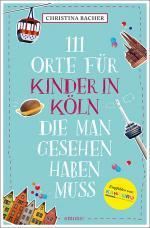 Cover-Bild 111 Orte für Kinder in Köln, die man gesehen haben muss