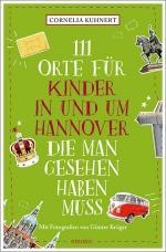 Cover-Bild 111 Orte für Kinder in und um Hannover, die man gesehen haben muss