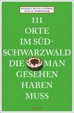 Cover-Bild 111 Orte im Südschwarzwald, die man gesehen haben muss