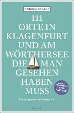 Cover-Bild 111 Orte in Klagenfurt und am Wörthersee, die man gesehen haben muss