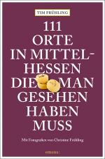 Cover-Bild 111 Orte in Mittelhessen, die man gesehen haben muss