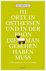 Cover-Bild 111 Orte in Osthessen und in der Rhön, die man gesehen haben muss