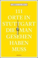 Cover-Bild 111 Orte in Stuttgart, die man gesehen haben muss