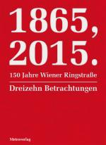 Cover-Bild 1865, 2015. 150 Jahre Wiener Ringstraße