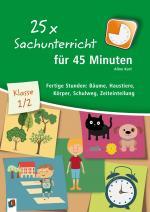 Cover-Bild 25 x Sachunterricht für 45 Minuten - Klasse 1/2