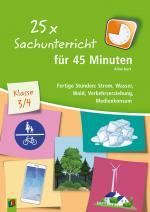 Cover-Bild 25 x Sachunterricht für 45 Minuten – Klasse 3/4