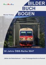 Cover-Bild 30 Jahre ÖBB-Reihe 5047