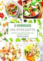 Cover-Bild 30 verführerische Salatrezepte - Band 1