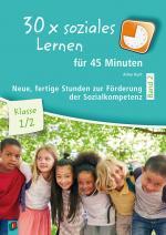 Cover-Bild 30 x soziales Lernen für 45 Minuten – Band 2 – Klasse 1/2