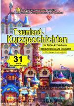 Cover-Bild 31 Traumland - Kurzgeschichten für Kinder & Erwachsene - mit Online-Zugang zu Hörbuch und Liedern