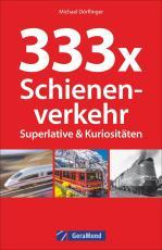 Cover-Bild 333 x Schienenverkehr. Superlative & Kuriositäten