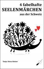 Cover-Bild 4 fabelhafte Seelenmärchen aus der Schweiz