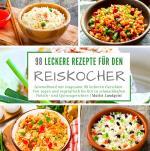 Cover-Bild 98 leckere Rezepte für den Reiskocher