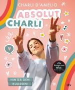 Cover-Bild Absolut Charli – Hinter den Kulissen
