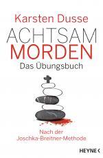 Cover-Bild Achtsam morden – Das Übungsbuch nach der Joschka-Breitner-Methode