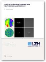 Cover-Bild Adaptive Optik für die vitreo-retinale Femtosekundenlaserchirurgie