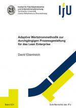 Cover-Bild Adaptive Wertstrommethodik zur durchgängigen Prozessgestaltung für das Lean Enterprise