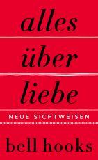 Cover-Bild Alles über Liebe - Neue Sichtweisen