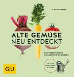 Cover-Bild Alte Gemüse neu entdeckt