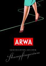 Cover-Bild ARWA - Geschichten aus dem Strumpfimperium