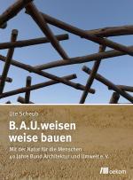Cover-Bild B.A.U.weisen – weise bauen