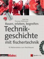 Cover-Bild Bauen, erleben, begreifen: Technikgeschichte mit fischertechnik