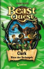 Cover-Bild Beast Quest 8 - Clark, Riese des Dschungels