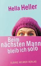 Cover-Bild Beim nächsten Mann bleib ich solo