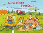 Cover-Bild Benno Bibers Baustelle. Alle packen an, mit Bagger, LKW und Kran