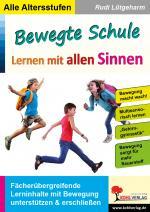 Cover-Bild Bewegte Schule - Lernen mit allen Sinnen