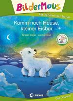 Cover-Bild Bildermaus - Komm nach Hause, kleiner Eisbär