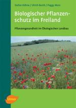 Cover-Bild Biologischer Pflanzenschutz im Freiland