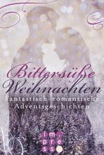Cover-Bild Bittersüße Weihnachten. Fantastisch-romantische Adventsgeschichten