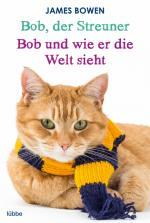 Cover-Bild Bob, der Streuner / Bob und wie er die Welt sieht: Zwei Bestseller in einem Band
