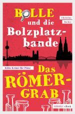 Cover-Bild Bolle und die Bolzplatzbande: Das Römergrab