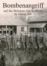 Cover-Bild Bombenangriff auf die Brücken von Koblenz
