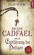 Cover-Bild Bruder Cadfael und die Entführung der Heiligen