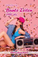 Cover-Bild Bunte Zeiten - 1980 etc.