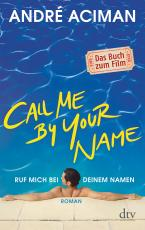Cover-Bild Call Me by Your Name, Ruf mich bei deinem Namen