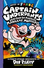 Cover-Bild Captain Underpants Band 5 - Captain Underpants und die Rache der monströsen Madamme Muffelpo