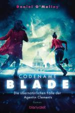 Cover-Bild Codename Blade - Die übernatürlichen Fälle der Agentin Clements
