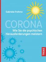 Cover-Bild Corona - Wie Sie die psychischen Herausforderungen meistern