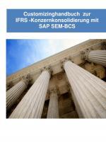 Cover-Bild Customizinghandbuch zur IFRS -Konzernkonsolidierung mit SAP SEM
