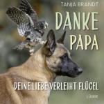 Cover-Bild Danke Papa, deine Liebe verleiht Flügel
