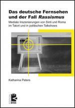 Cover-Bild Das deutsche Fernsehen und der Fall ›Rassismus‹