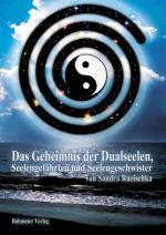 Cover-Bild Das Geheimnis der Dualseelen, Seelengefährten und Seelengeschwister