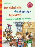 Cover-Bild Das Geheimnis des römischen Gladiators. Eine Detektivgeschichte zum Mitraten